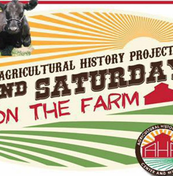 AGRICULTURAL HISTORY PROJECT – 2ND SATURDAY ON THE FARM